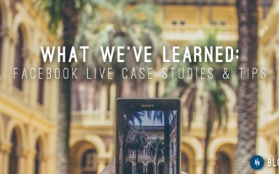 What We've Learned: Facebook Live Case Studies & Tips