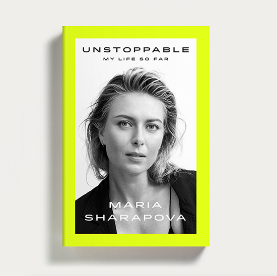 Unstoppable by Maria Sharapova