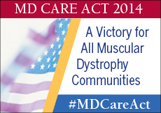 MD Care Act 2014 - A victory for All Muscular Dystrophy Communities #MDCareAct