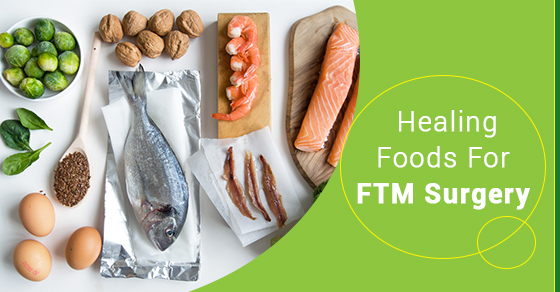 Healing Foods For FTM Surgery