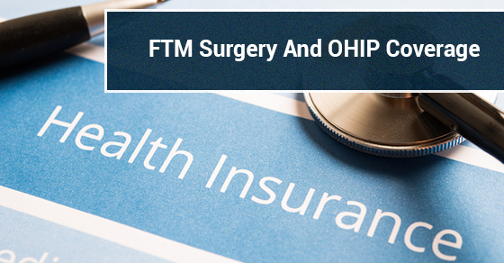 FTM Surgery And OHIP Coverage