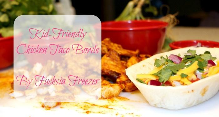 Kid-Friendly Chicken Taco Bowls
