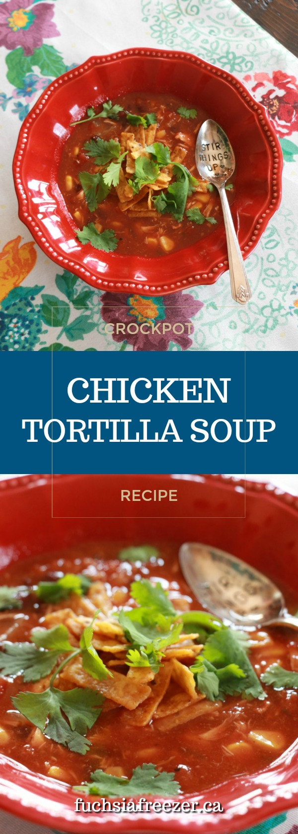 Delicious and easy Chicken Tortilla Soup - made in the crock pot! Take 10 minutes in the morning to ensure dinner time success!