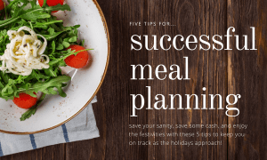 Five Tips for Successful Meal Planning