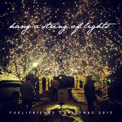 Christmas Light Coldplay Lyrics Visio Wiring Diagram Stencil Hang A String Of Lights The Fuel Friends 2013