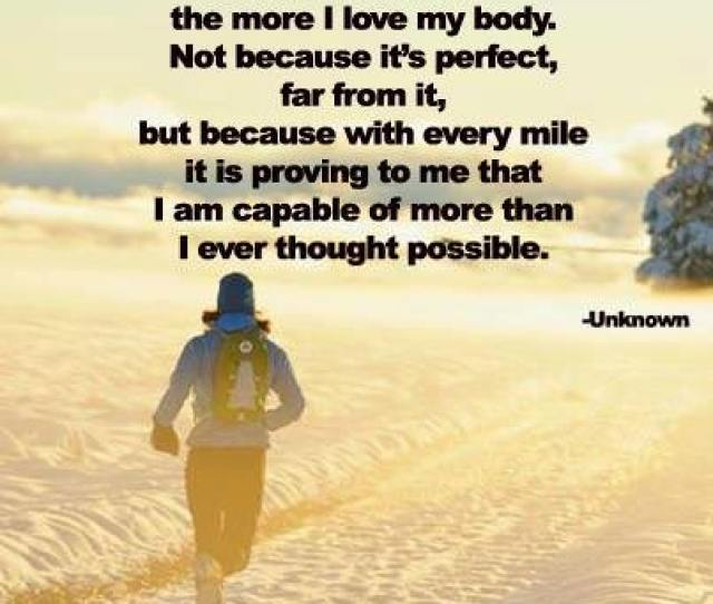 Runner Things  The More I Run The More I Love My Body