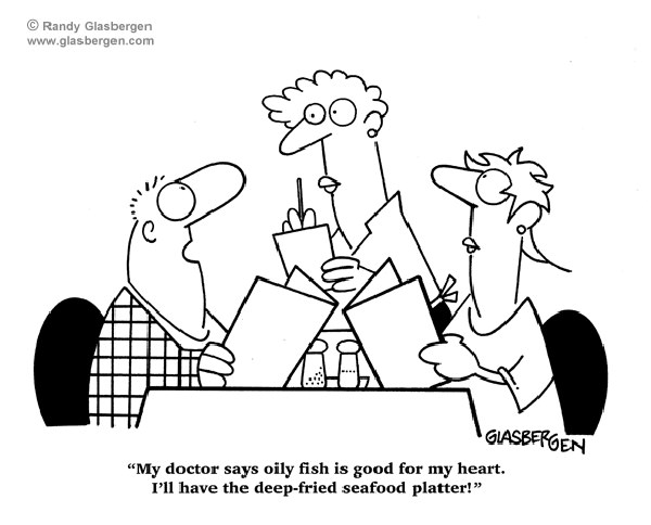 Food Humor #41: My doctor says oily fish is good for my