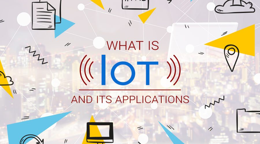 What is IoT and its applications