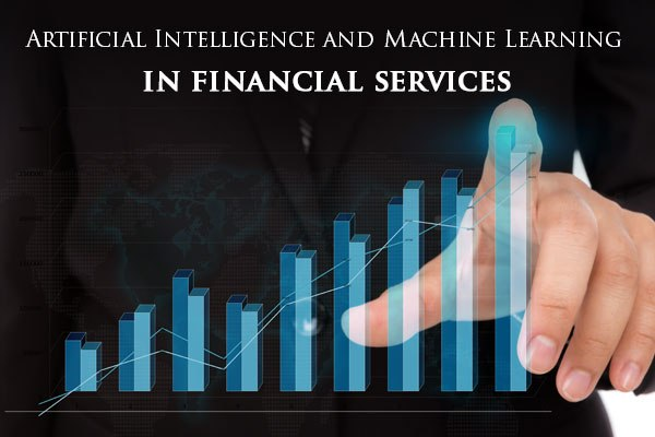 How AI and Machine Learning Impact on Financial Services?