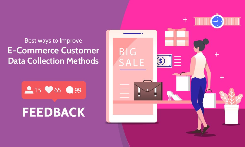 How to Improve E-Commerce Customer Data Collection Methods?