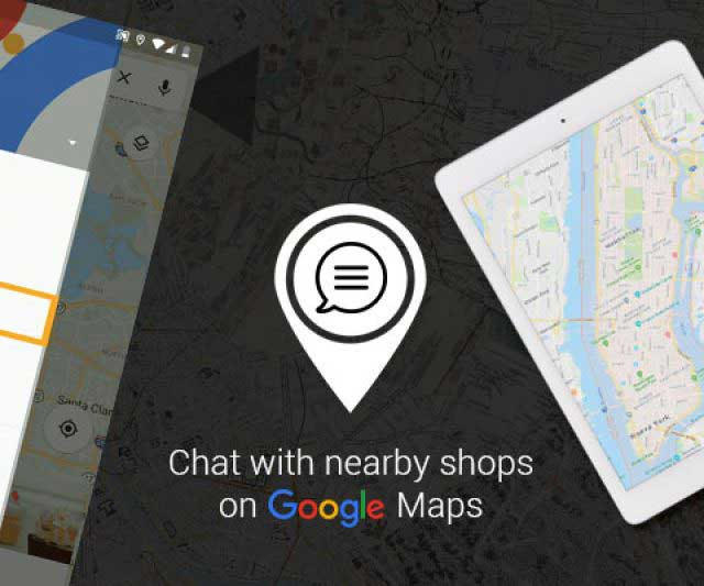 Google maps allow you to chat with nearby businesses