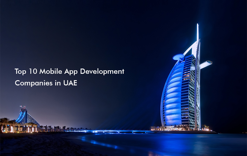 Top 10 Mobile App Development Companies in UAE, Dubai and Abu Dhabi [Update]