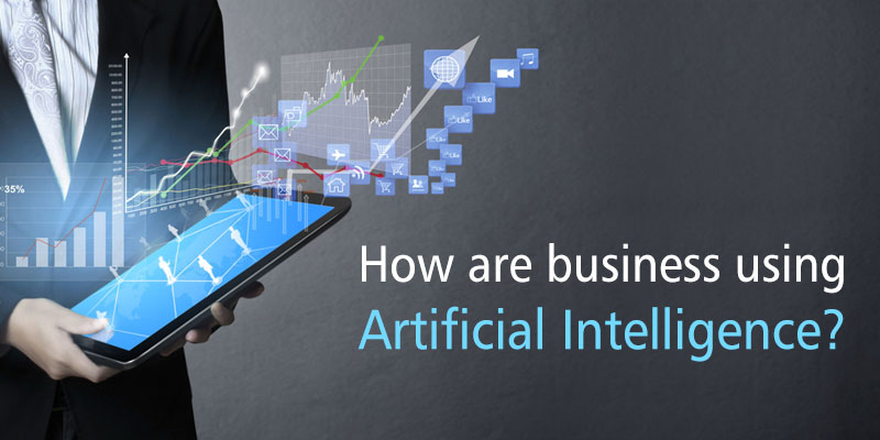 How Are Businesses Using Artificial Intelligence(AI)?