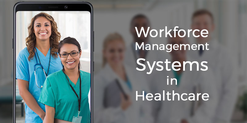 Workforce Management Systems in Healthcare