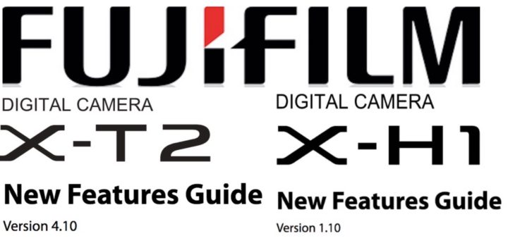 Fujifilm X-H1 and X-T2 New Firmware Features Guide Manual