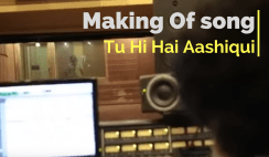 Making of Tu hi Hai Aashiqui