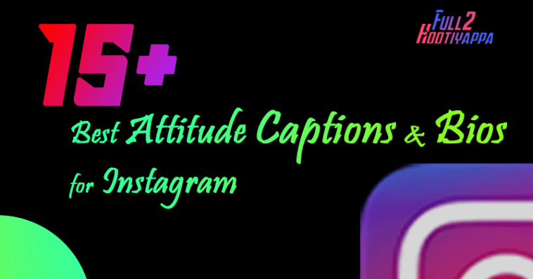50 Best Attitude Captions And Bios For Instagram