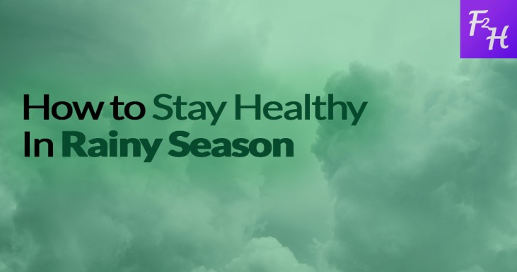 how to stay healthy in rainy season
