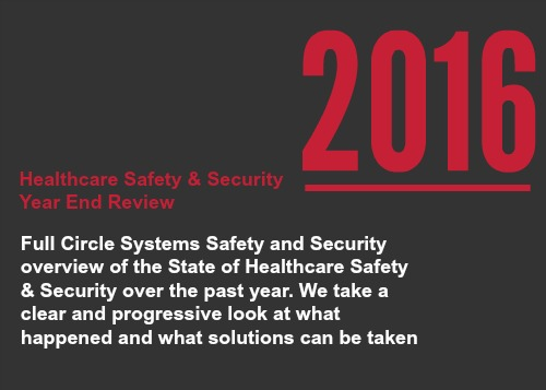 Healthcare Safety & Security Year End Review 2016