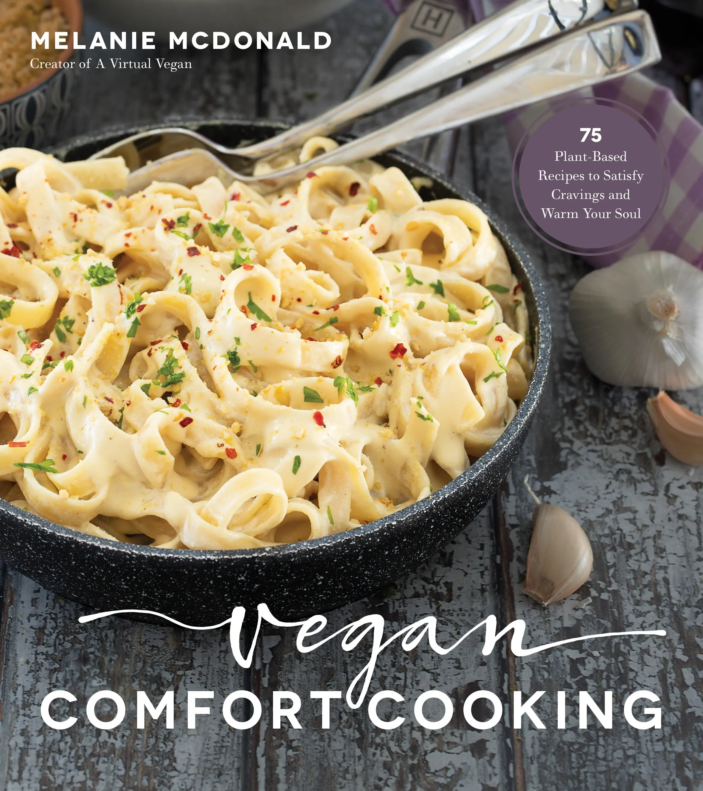 Vegan Comfort Cooking by Melanie MacDonald avirtualvegan.com