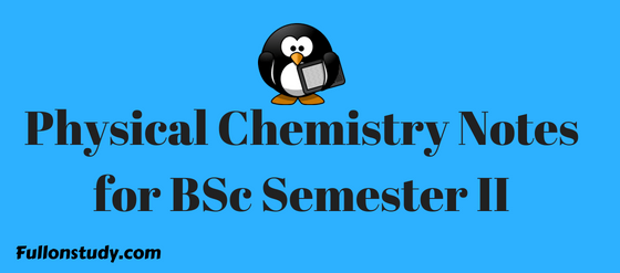 Physical Chemistry Notes for BSc semester II [Free Download]