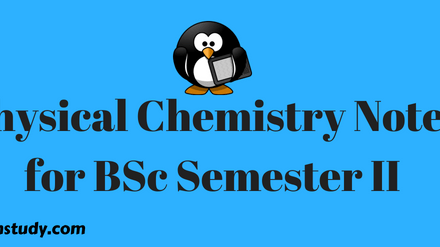 Physical chemistry notes for B.Sc semester II free Download