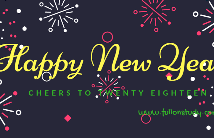 How to Follow Your New Year Resolution ? Fullonstudy wishes you a Happy New Year 2018 !!
