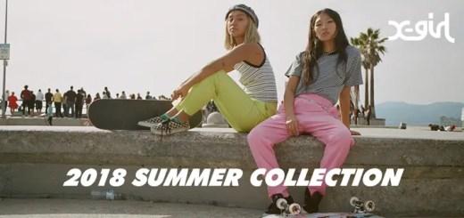 X-girl 2018 SUMMER COLLECTION (エックスガール 2018年 夏 コレクション)