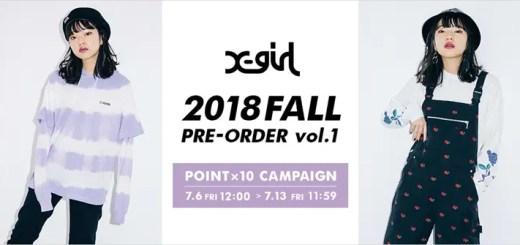X-girl 2018 FALL COLLECTIONの予約がスタート (エックスガール 2018年 秋モデル)
