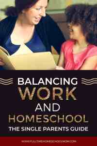 Balancing Work and Homeschool-the single parents guide