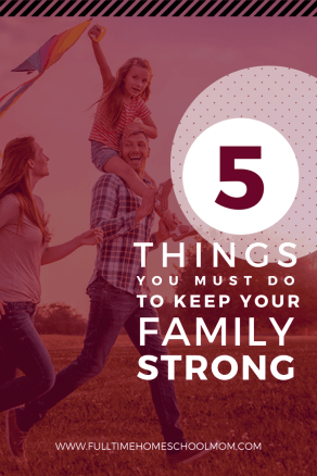 5 Things you must do to be family strong.