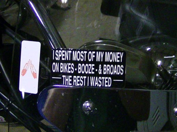 Sticker on Darrin's bike that sums up his life philosophy.