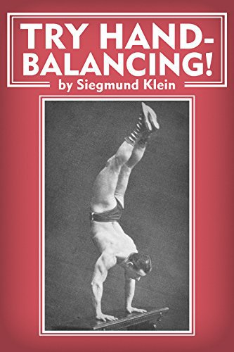 Try Hand-Balancing! (Updated and Annotated Edition) by Sig Klein