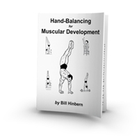 Hand-Balancing for Muscular Development by Bill HInbern
