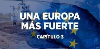 UNA EUROPA MÁS FUERTE - CAPÍTULO 3