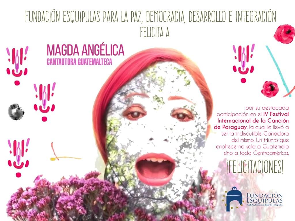 Felicitaciones: Magda Angélica, Cautautora Guatemalteca