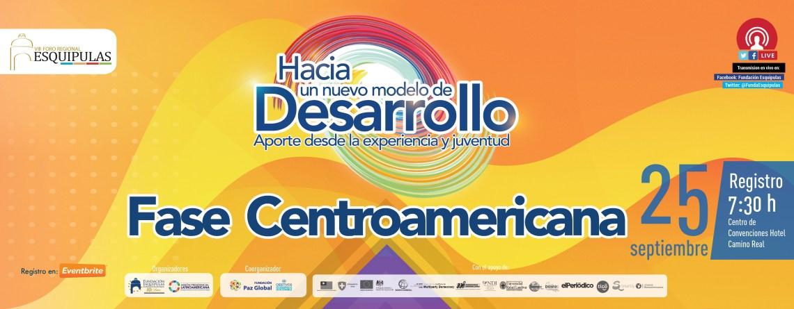 """Fase centroamericana VIII Foro Regional Esquipulas """"Hacia un nuevo modelo de desarrollo: Visión y aporte de la Juventud"""""""