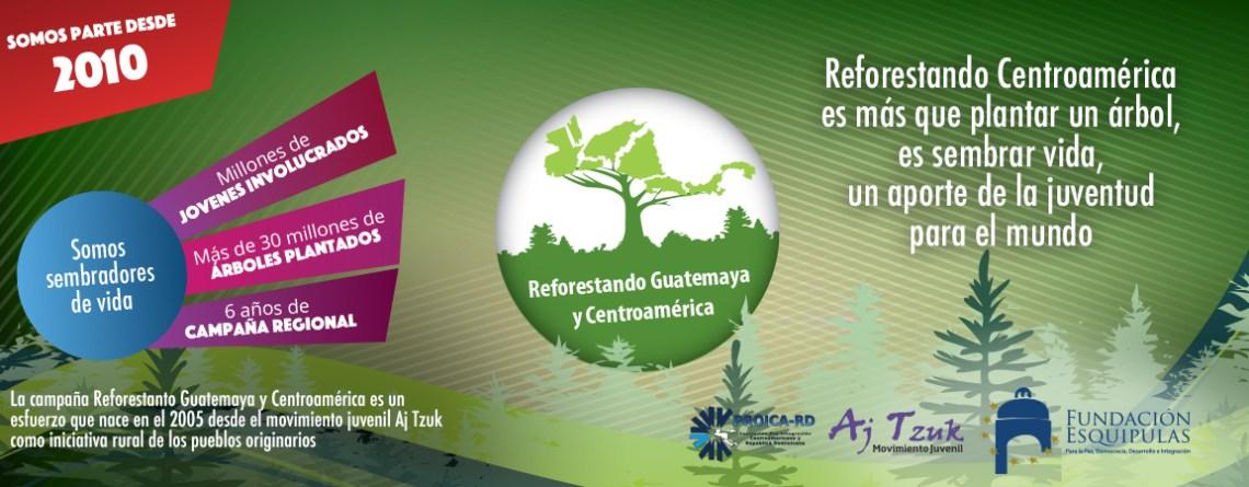 Reforestando Guatemaya y Centroamérica 2016