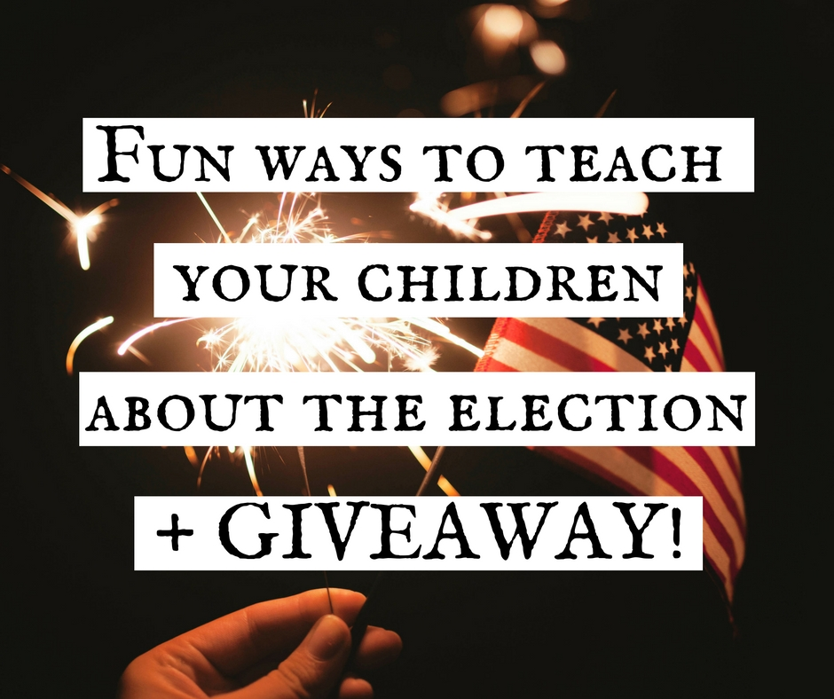 Fun ways to teach your children about the election