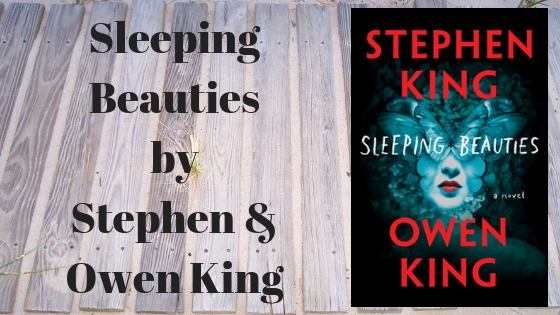 Monday Mini Review Sleeping Beauties By Stephen Owen King