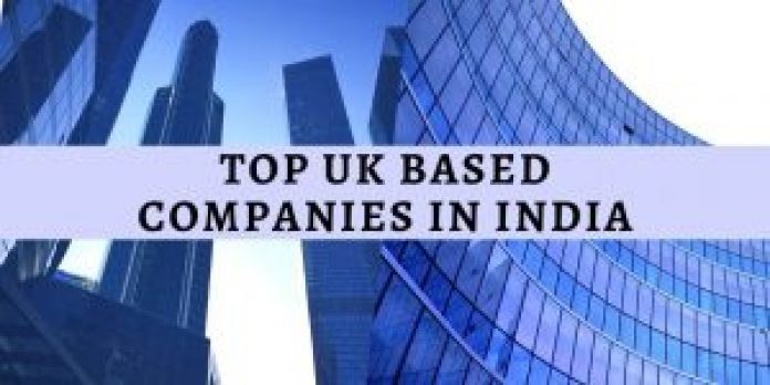 TOP UK BASED COMPANIES IN INDIA
