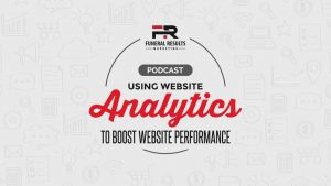 Using Website Analytics to Boost Funeral Home Website Performance