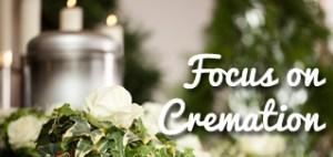 Focus on Cremation