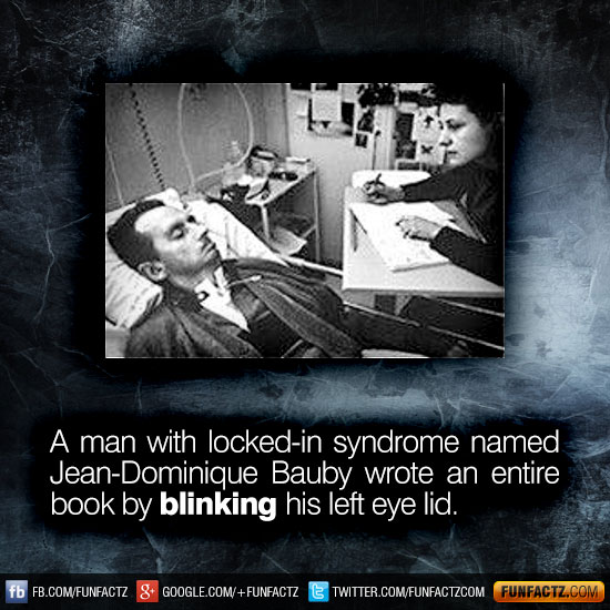 A man with lockedin syndrome named JeanDominique Bauby