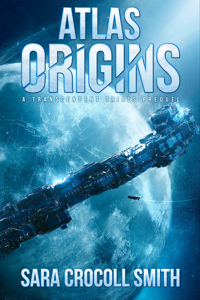 Atlas Origins, A Transcendent Trials Prequel by Sara Crocoll Smith