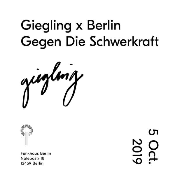 Tickets für Giegling x Berlin gegen die Schwerkraft in