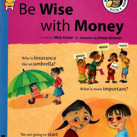 RUPAIYA PAISA SERIES: BE WISE WITH MONEY