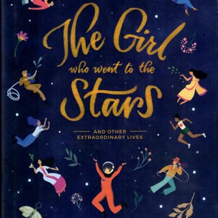 THE GIRL WHO WENT TO THE STARS AND OTHER EXTRAORDINARY LIVES