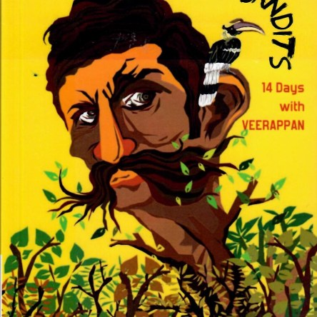 BIRDS, BEASTS AND BANDITS: 14 DAYS WITH VEERAPPAN