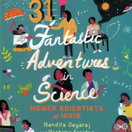 GIRL POWER: 31 FANTASTIC ADVENTURES IN SCIENCE – WOMEN SCIENTISTS OF INDIA